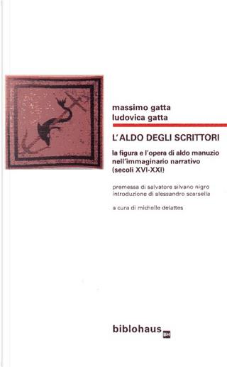 L'Aldo degli scrittori by Ludovica GAtta, Massimo Gatta
