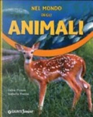 Nel mondo degli animali by Fulco Pratesi, Isabella Pratesi