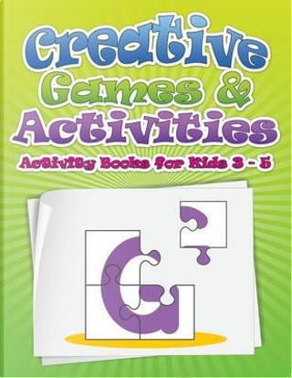 Creative Games & Activities by Speedy Publishing LLC