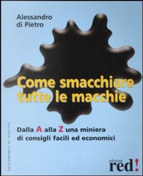 Come smacchiare tutte le macchie by Alessandro Di Pietro
