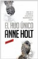 El hijo único by Anne Holt