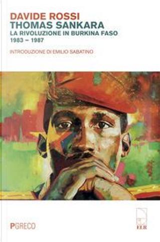 Thomas Sankara. La rivoluzione in Burkina Faso (1983-1987) by Davide Rossi