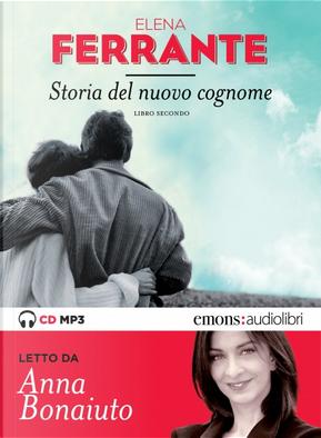 Storia del nuovo cognome. L'amica geniale - Libro secondo by Elena Ferrante