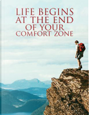 Life Begins At The End Of Your Comfort Zone by Vanguard Notebooks