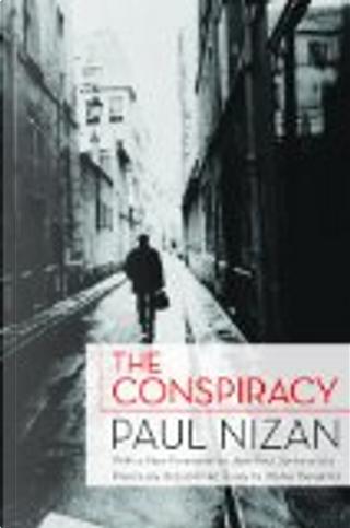 The Conspiracy by Jean-Paul Sartre, Paul Nizan, Walter Benjamin