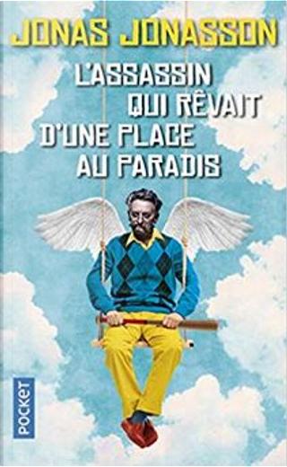 L'assassin qui rêvait d'une place au paradis by Jonas Jonasson
