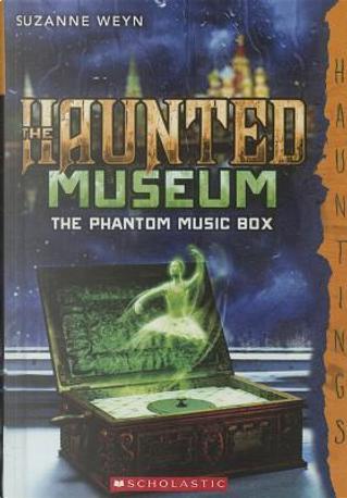The Phantom Music Box by Suzanne Weyn