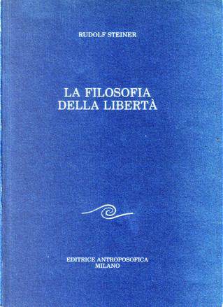 La filosofia della libertà by Rudolf Steiner