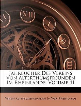 Jahrbücher Des Vereins Von Alterthumsfreunden Im Rheinlande, Heft XLIX by Verein Altertumsfreunden Im Von Rheinlande