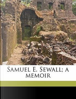 Samuel E. Sewall; A Memoir by Nina Moore Tiffany