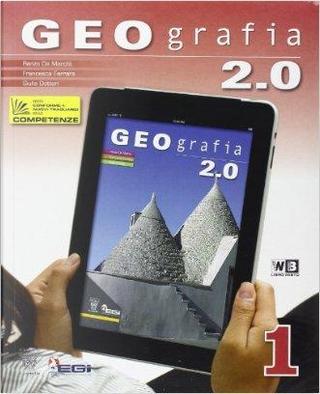 Geografia 2.0. Con Italia delle regioni. Con espansione online. Per la Scuola media by R. De Marchi
