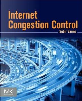 Internet Congestion Control by Subir Varma