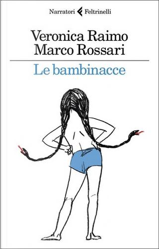 Le bambinacce by Marco Rossari, Veronica Raimo