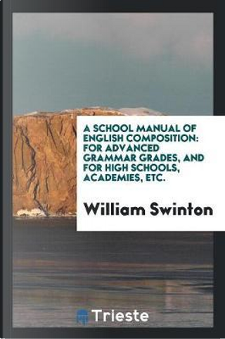 A School Manual of English Composition by William Swinton