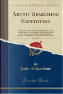 Arctic Searching Expedition, Vol. 2 of 2 by John Richardson
