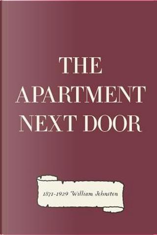 The Apartment Next Door by William Johnston