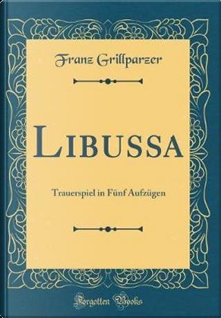 Libussa by Franz Grillparzer