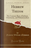 Hebrew Theism by Francis William Newman