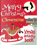 Merry Christmas Clementine - Xmas Activity Book by XmasSt