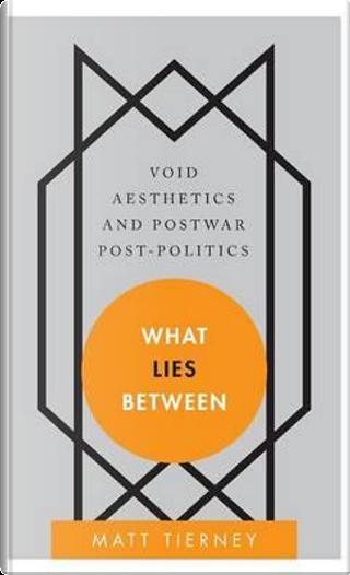 What Lies Between by Matt Tierney