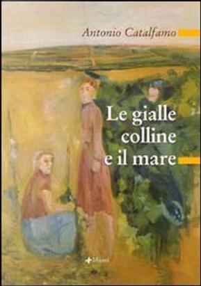 Le gialle colline e il mare by Antonio Catalfamo