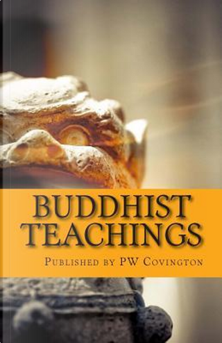 Buddhist Teachings by Paul Carus