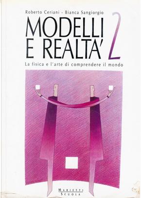 Modelli e realtà by Bianca Sangiorgio, Piero Schiavo Campo, Roberto Ceriani