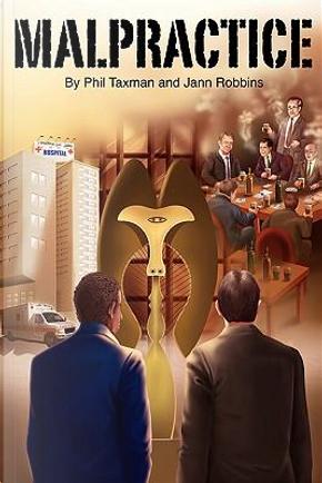 Malpractice by Phil Taxman