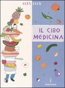 Il cibo medicina by Alex Jack