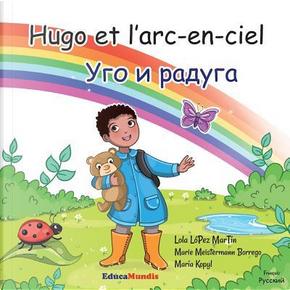 Hugo et l'arc-en-ciel - Ugo i raduga by Lola López Martín