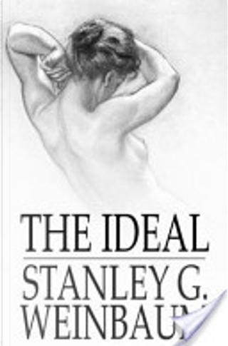 The Ideal by Stanley G. Weinbaum
