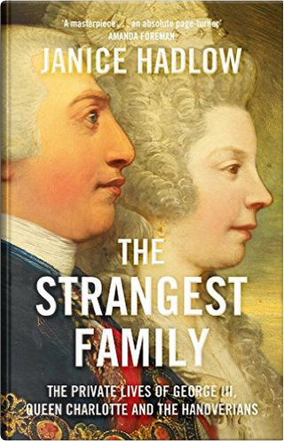 The Strangest Family by Janice Hadlow