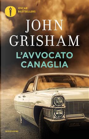 L'avvocato canaglia by John Grisham