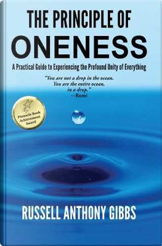 The Principle of Oneness by Russell Anthony Gibbs