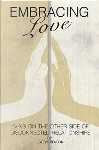 Embracing Love by Steve Benson