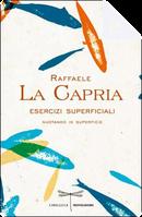 Esercizi superficiali by Raffaele La Capria