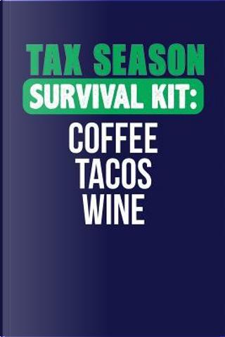 Tax Season Survival Kit by Kyle McFarlin