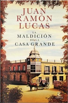 La maldicion de la casa grande by Juan Ramón Lucas