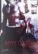 Aspetta con me by Amy Daws
