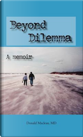 Beyond Dilemma by Donald Maclean