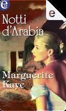 Notti d'Arabia by Marguerite Kaye