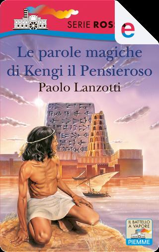 Le parole magiche di Kengi il pensieroso by Paolo Lanzotti
