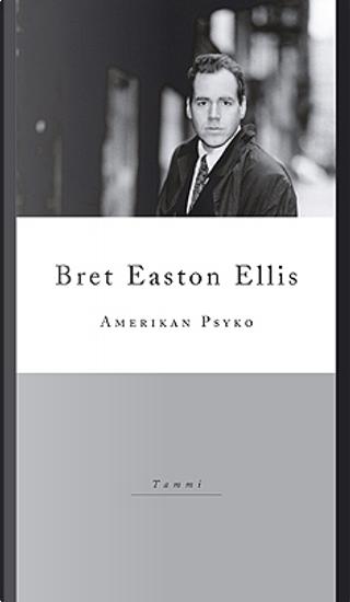 Amerikan Psyko by Bret Easton Ellis