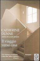 Il viaggio verso casa by Catherine Dunne