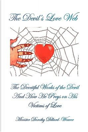 The Devil's Love Web by Dorothy Dillard-weaver