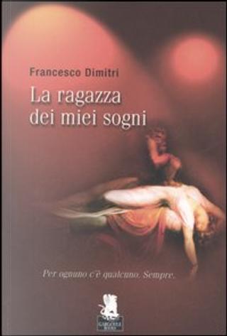 La ragazza dei miei sogni by Francesco Dimitri