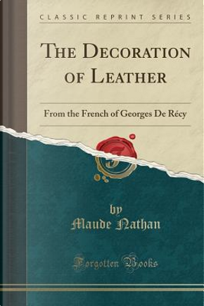 The Decoration of Leather by Maude Nathan