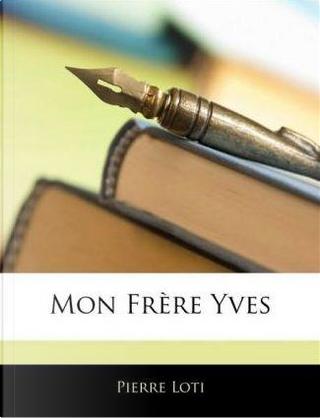 Mon Frre Yves by Pierre Loti