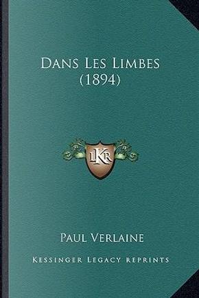 Dans Les Limbes (1894) by Paul Verlaine