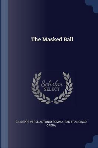 The Masked Ball by Giuseppe Verdi